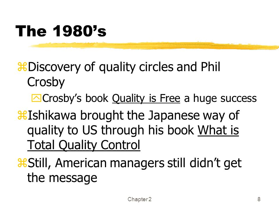 The 1980's Discovery of quality circles and Phil Crosby