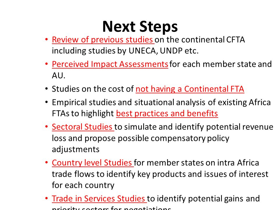Next Steps Review of previous studies on the continental CFTA including studies by UNECA, UNDP etc.