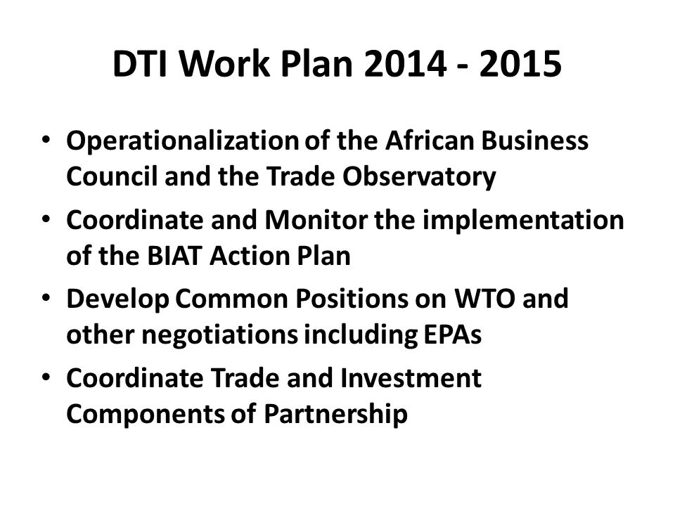 DTI Work Plan 2014 - 2015 Operationalization of the African Business Council and the Trade Observatory.