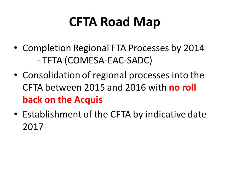 CFTA Road Map Completion Regional FTA Processes by 2014 - TFTA (COMESA-EAC-SADC)