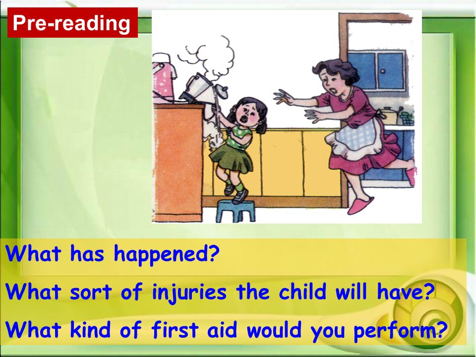 Pre-reading What has happened. What sort of injuries the child will have.
