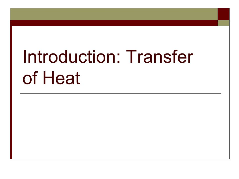 Introduction: Transfer of Heat