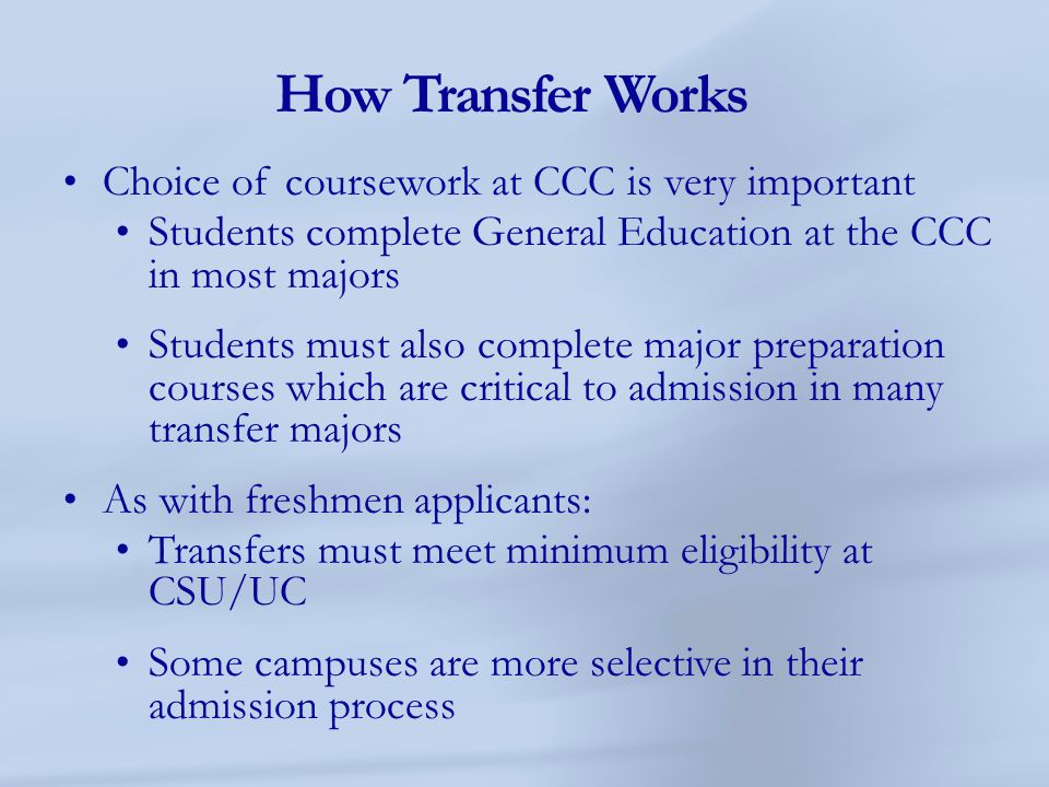 How Transfer Works Choice of coursework at CCC is very important