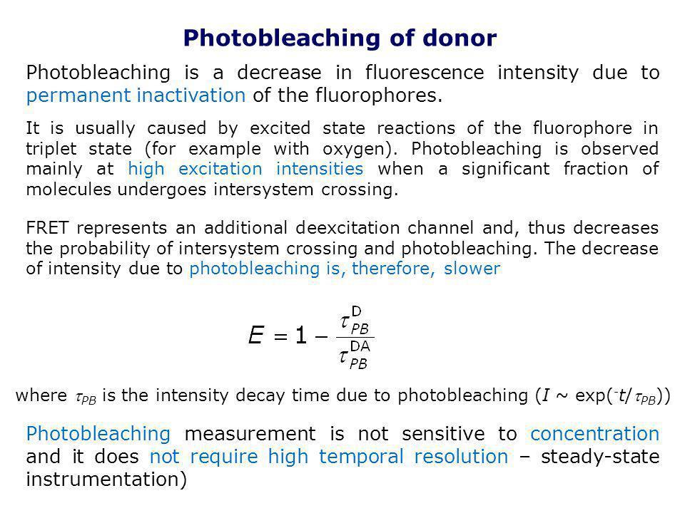 Photobleaching of donor