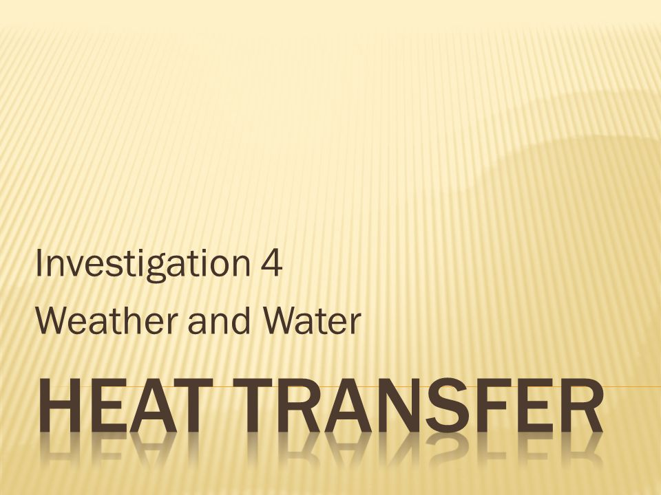 Investigation 4 Weather and Water