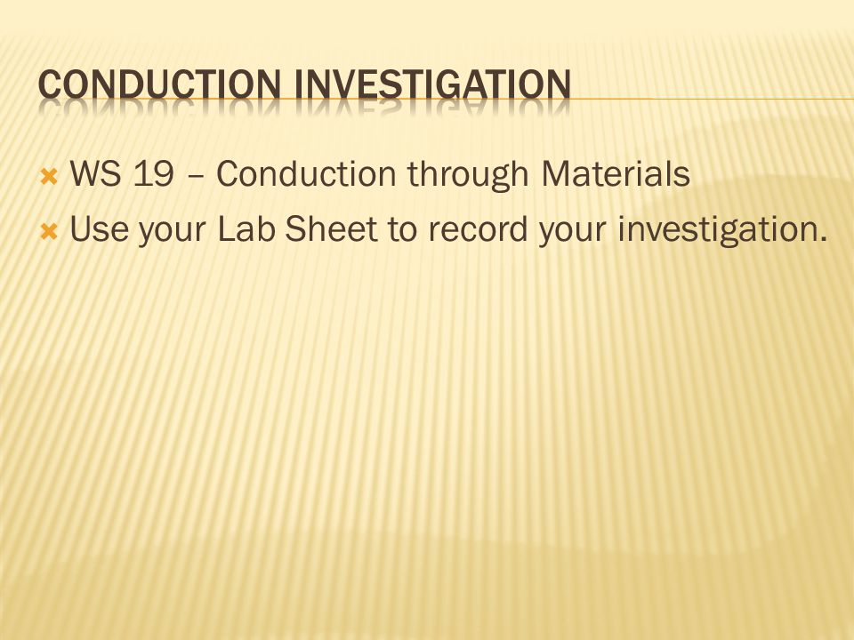 Conduction Investigation