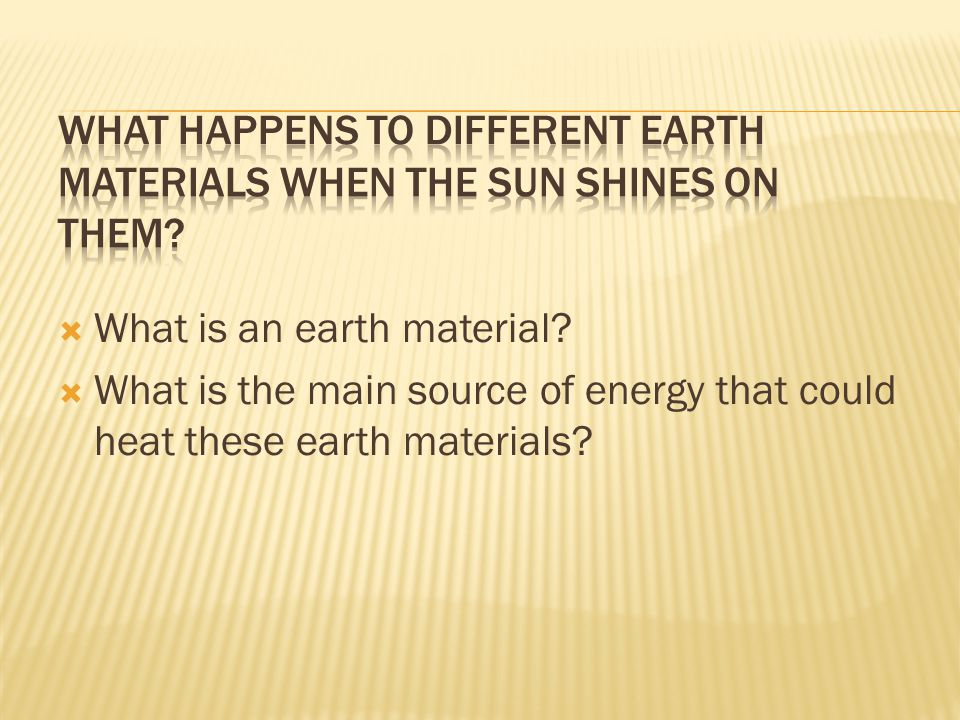 What happens to different earth materials when the sun shines on them