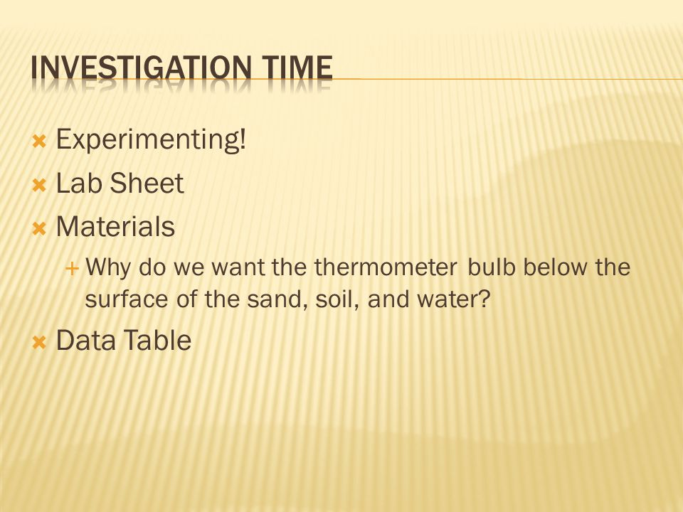 Investigation Time Experimenting! Lab Sheet Materials Data Table