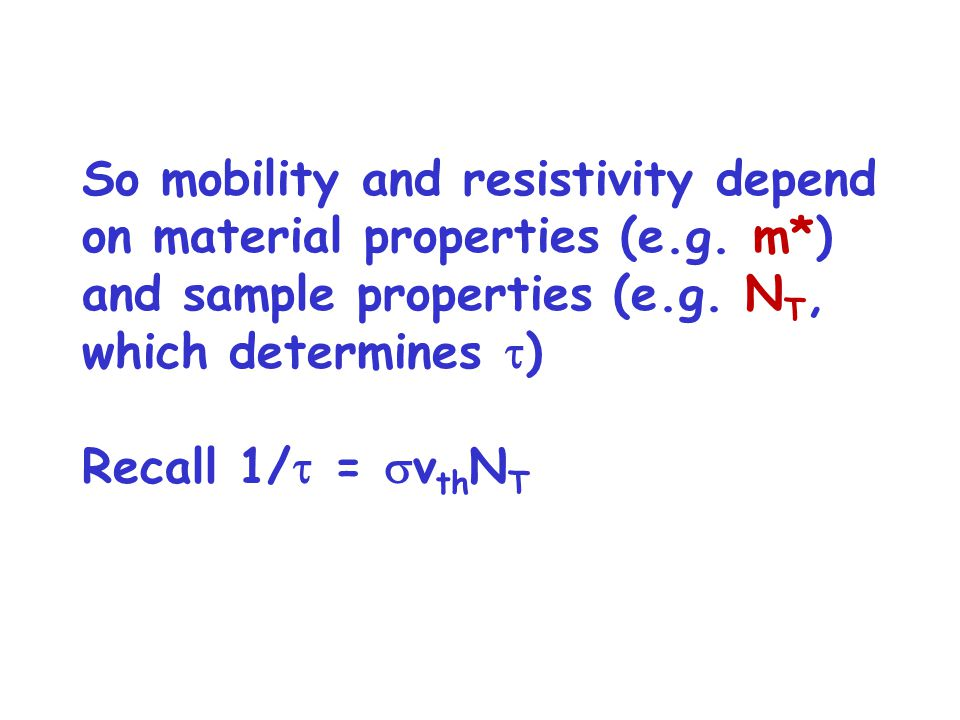 So mobility and resistivity depend on material properties (e. g. m