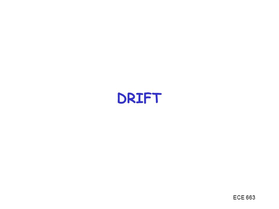 DRIFT ECE 663