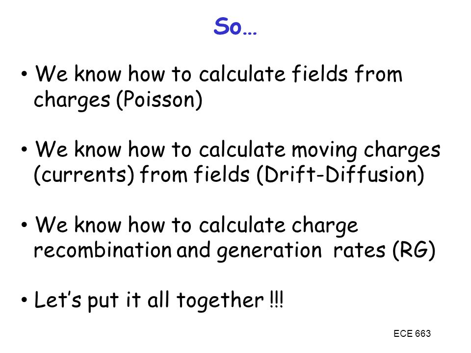 So… We know how to calculate fields from charges (Poisson)