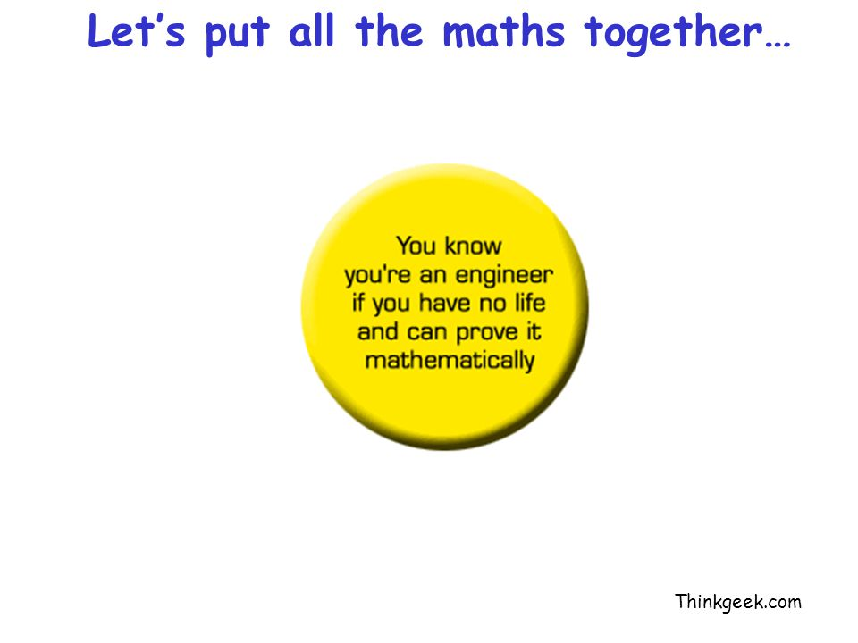 Let's put all the maths together…