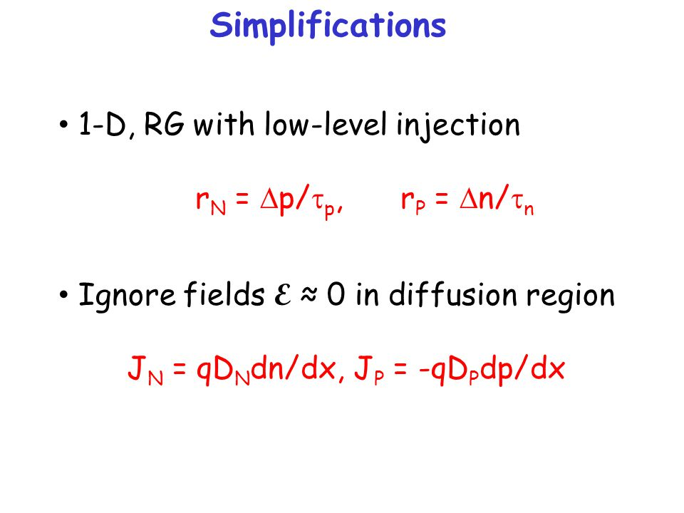 Simplifications 1-D, RG with low-level injection