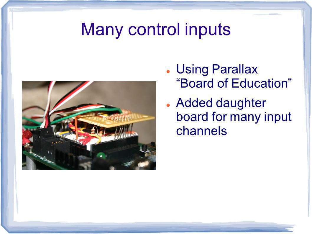 Many control inputs Using Parallax Board of Education