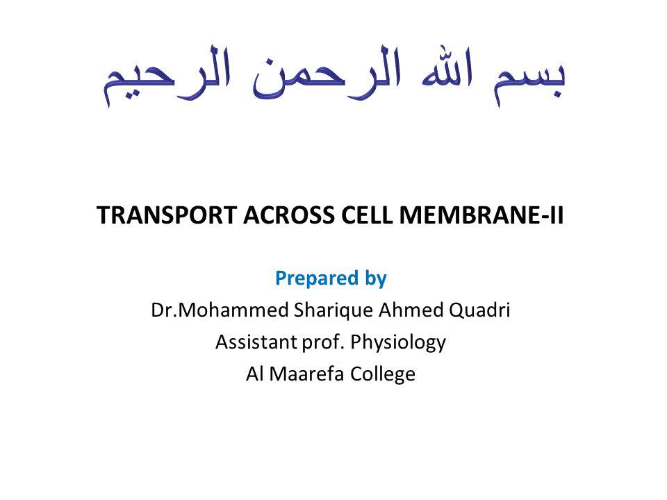 TRANSPORT ACROSS CELL MEMBRANE-II