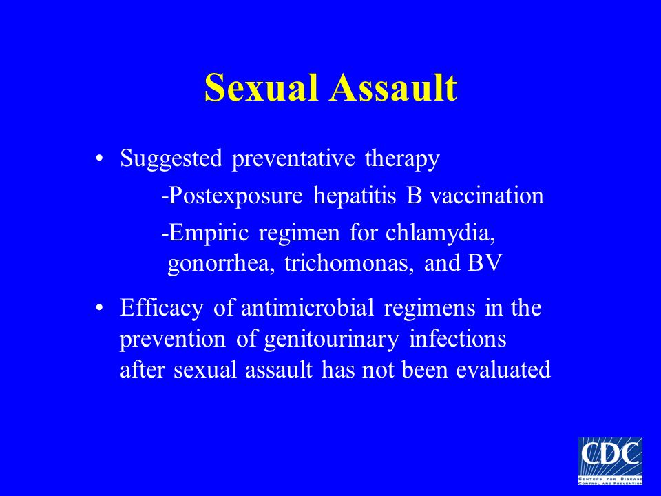 Sexual Assault Suggested preventative therapy