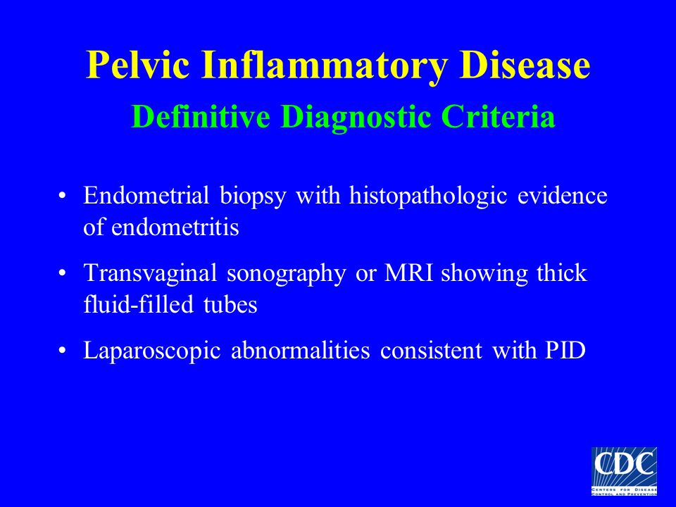 Pelvic Inflammatory Disease Definitive Diagnostic Criteria