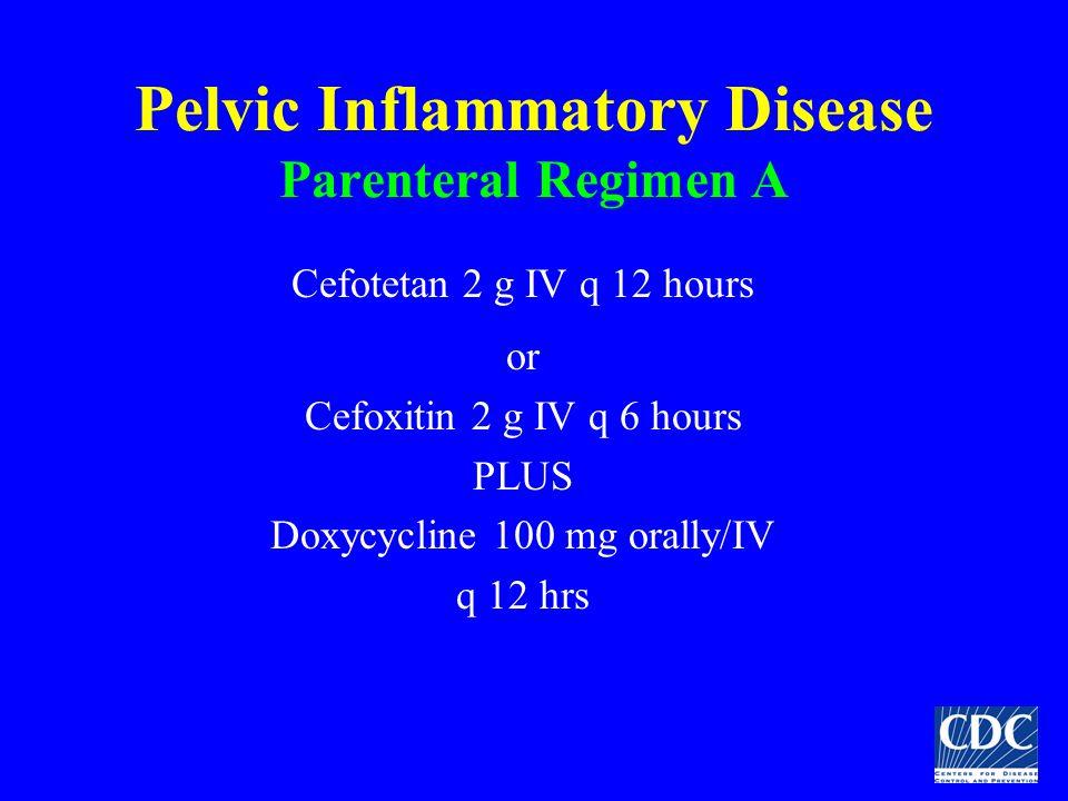 Pelvic Inflammatory Disease Parenteral Regimen A