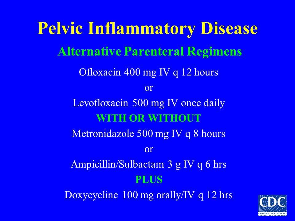 Pelvic Inflammatory Disease Alternative Parenteral Regimens