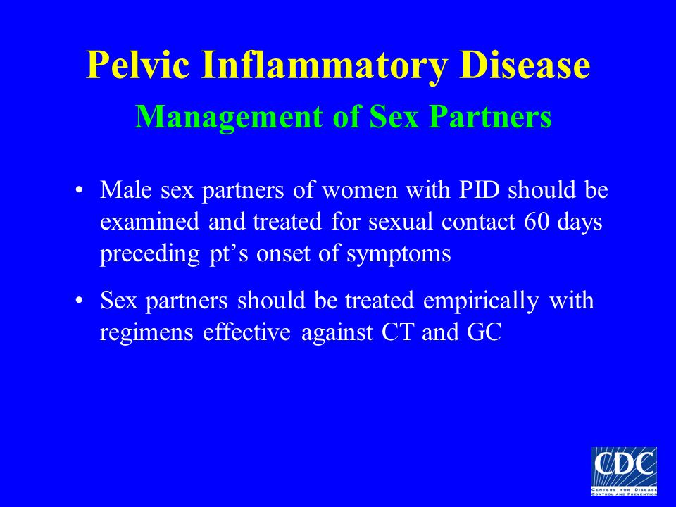 Pelvic Inflammatory Disease Management of Sex Partners