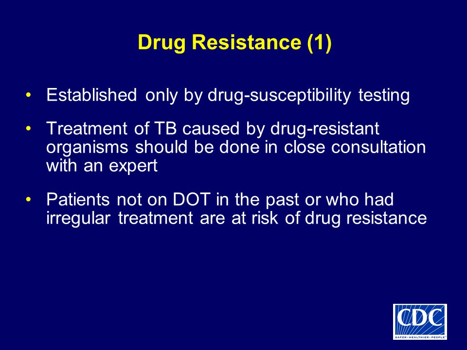 Drug Resistance (1) Established only by drug-susceptibility testing