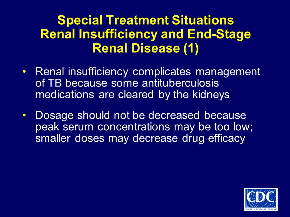 Special Treatment Situations Renal Insufficiency and End-Stage Renal Disease (1)