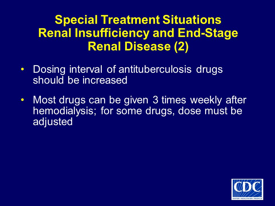 Special Treatment Situations Renal Insufficiency and End-Stage Renal Disease (2)