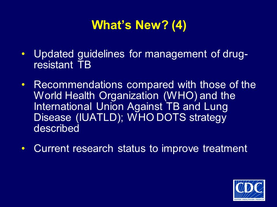 What's New (4) Updated guidelines for management of drug-resistant TB