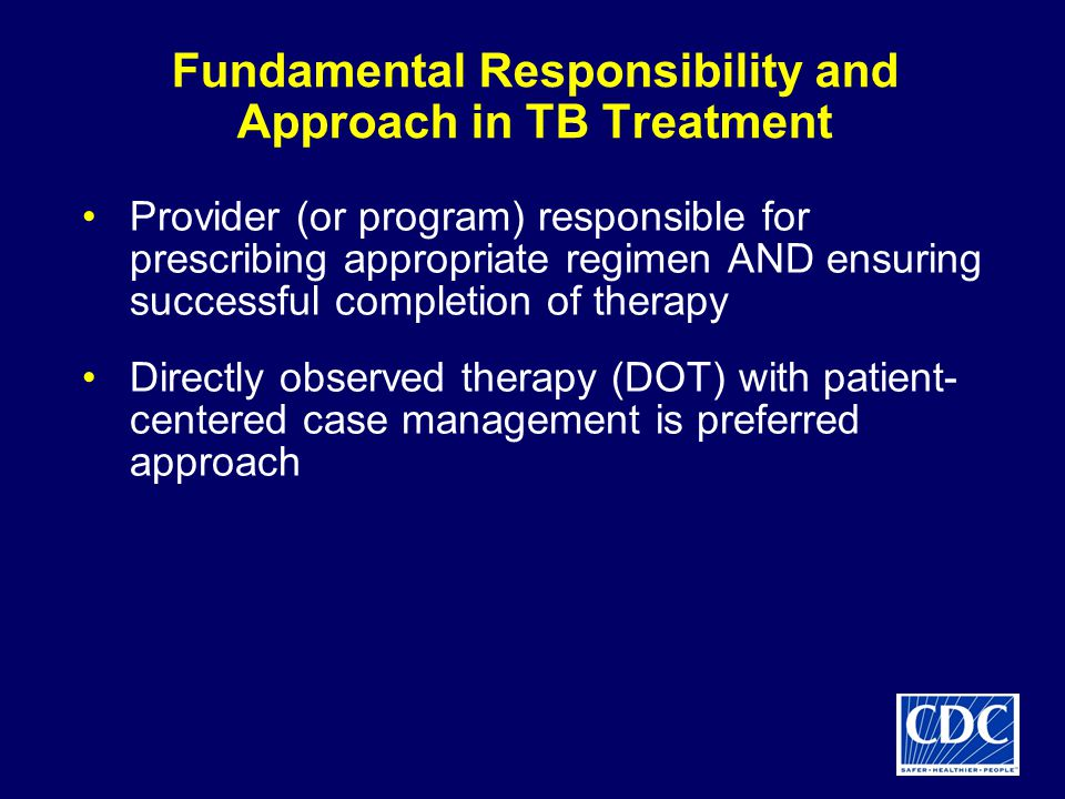 Fundamental Responsibility and Approach in TB Treatment