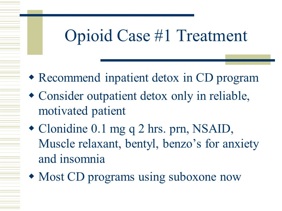 Opioid Case #1 Treatment