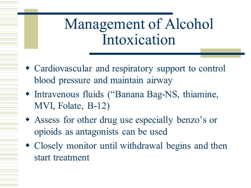 Management of Alcohol Intoxication