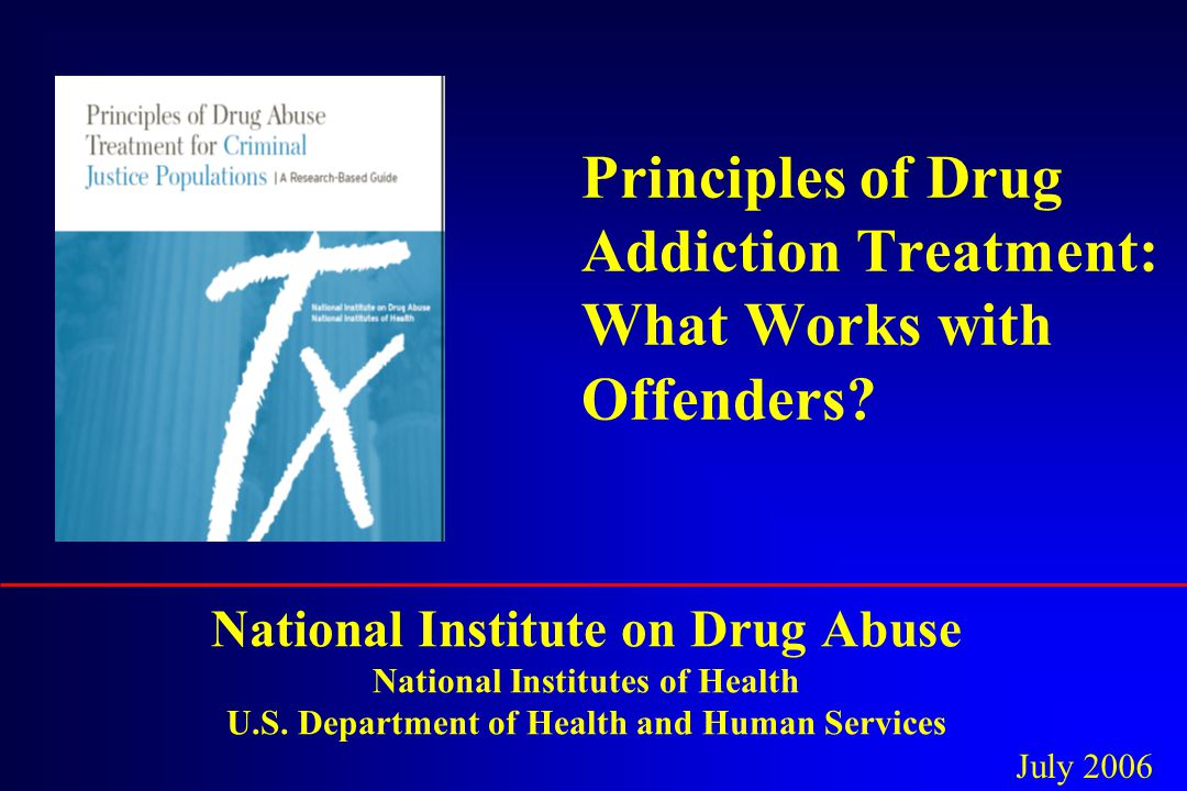 Principles of Drug Addiction Treatment: What Works with Offenders