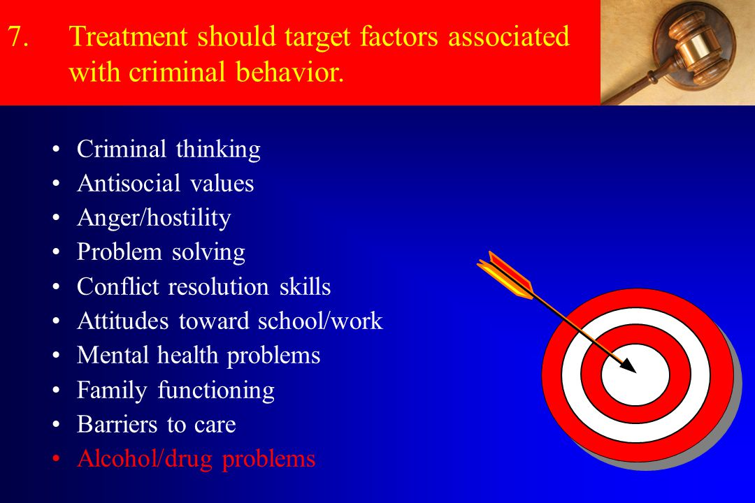 Treatment should target factors associated with criminal behavior.