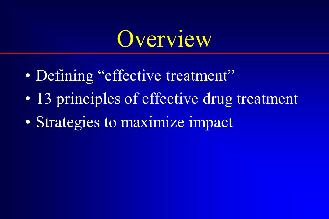 Overview Defining effective treatment