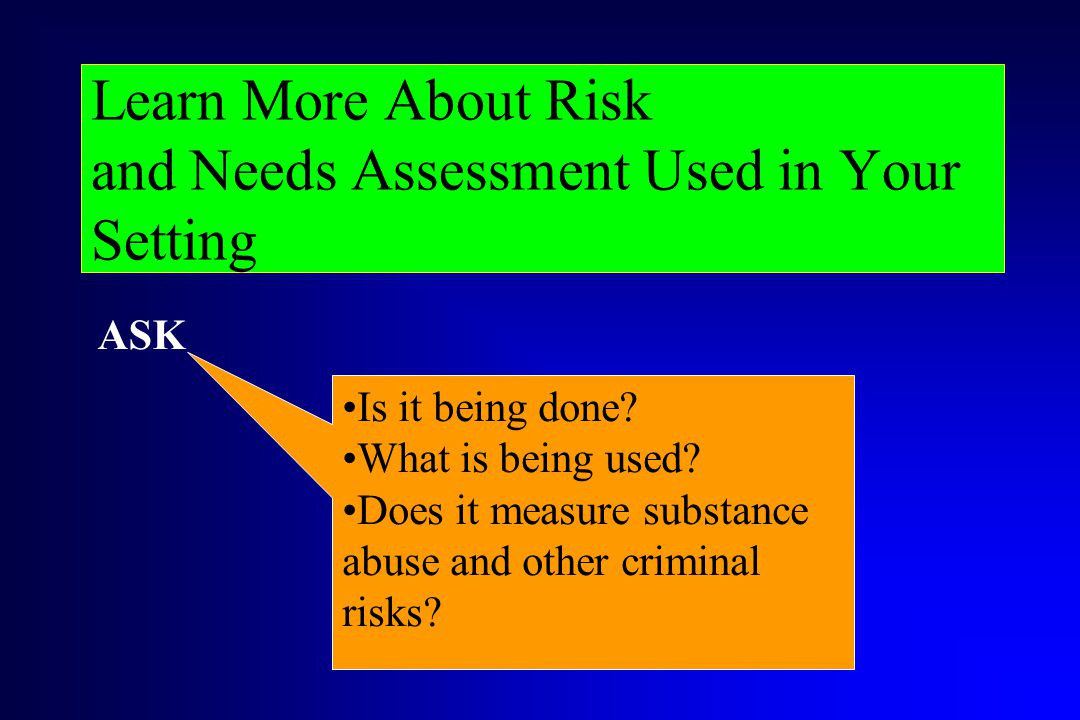 Learn More About Risk and Needs Assessment Used in Your Setting