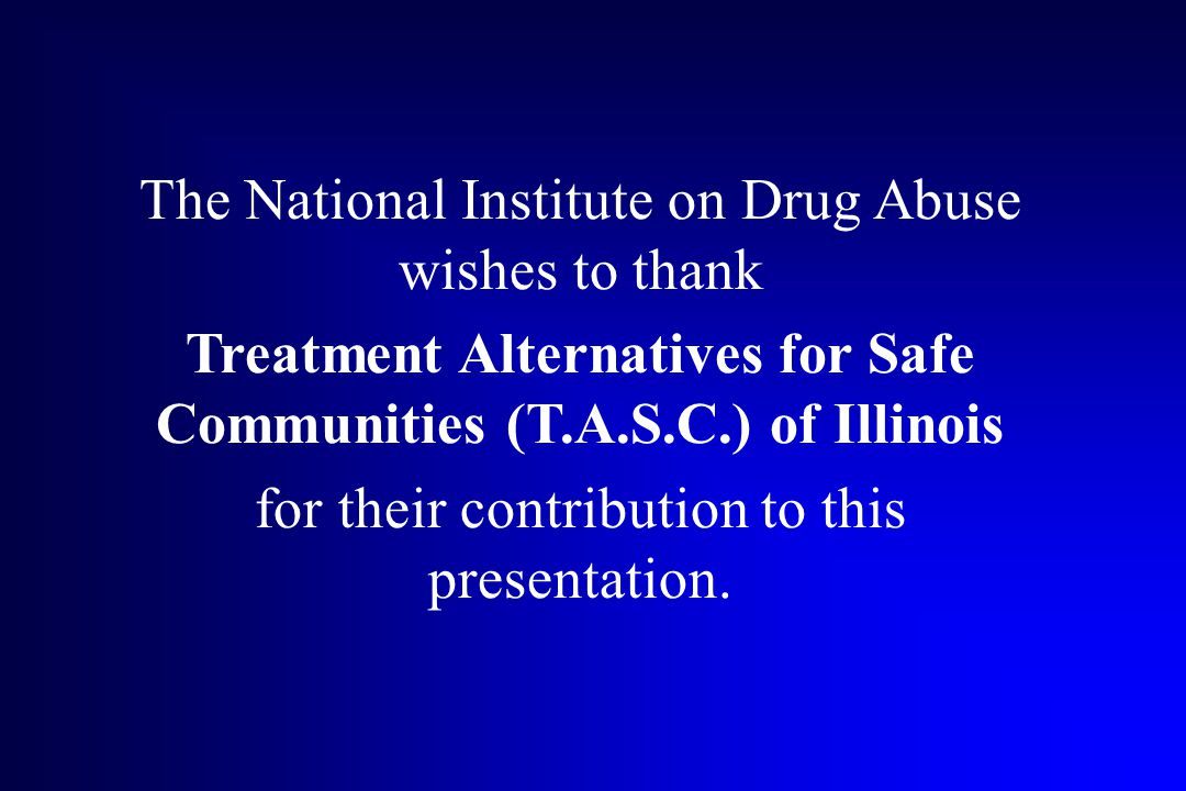 The National Institute on Drug Abuse wishes to thank
