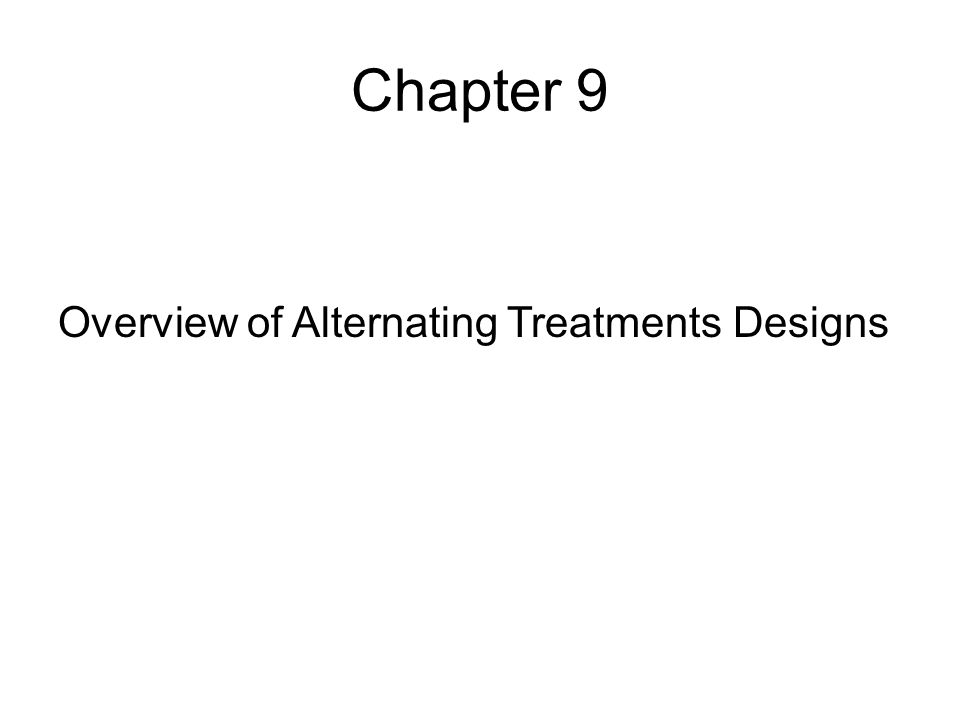 Chapter 9 Overview of Alternating Treatments Designs