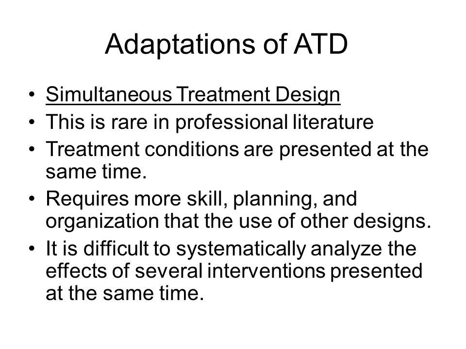 Adaptations of ATD Simultaneous Treatment Design