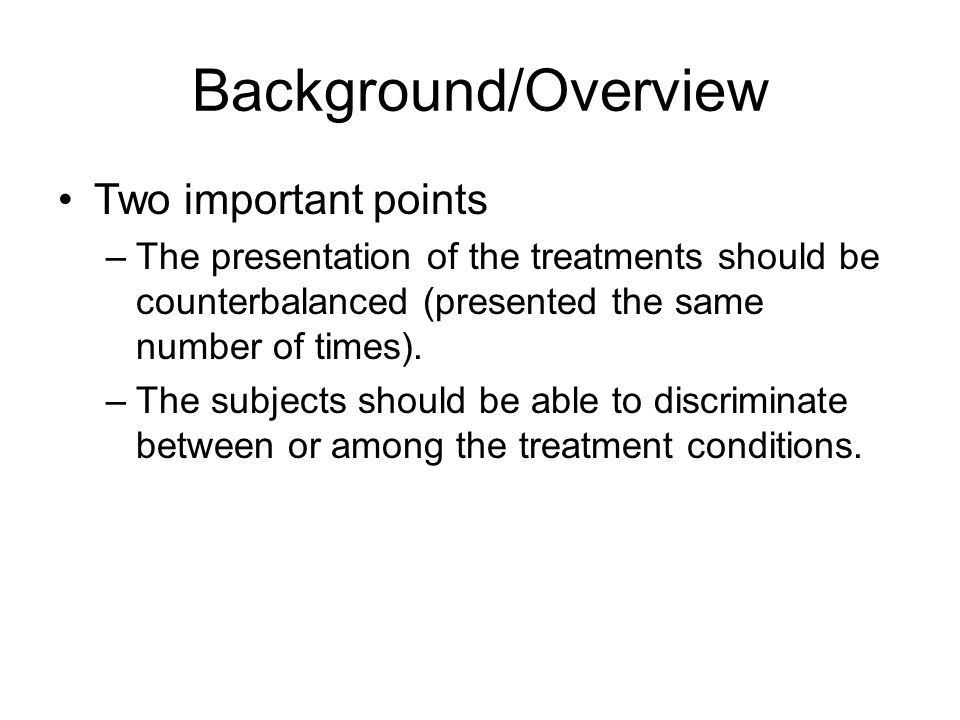 Background/Overview Two important points