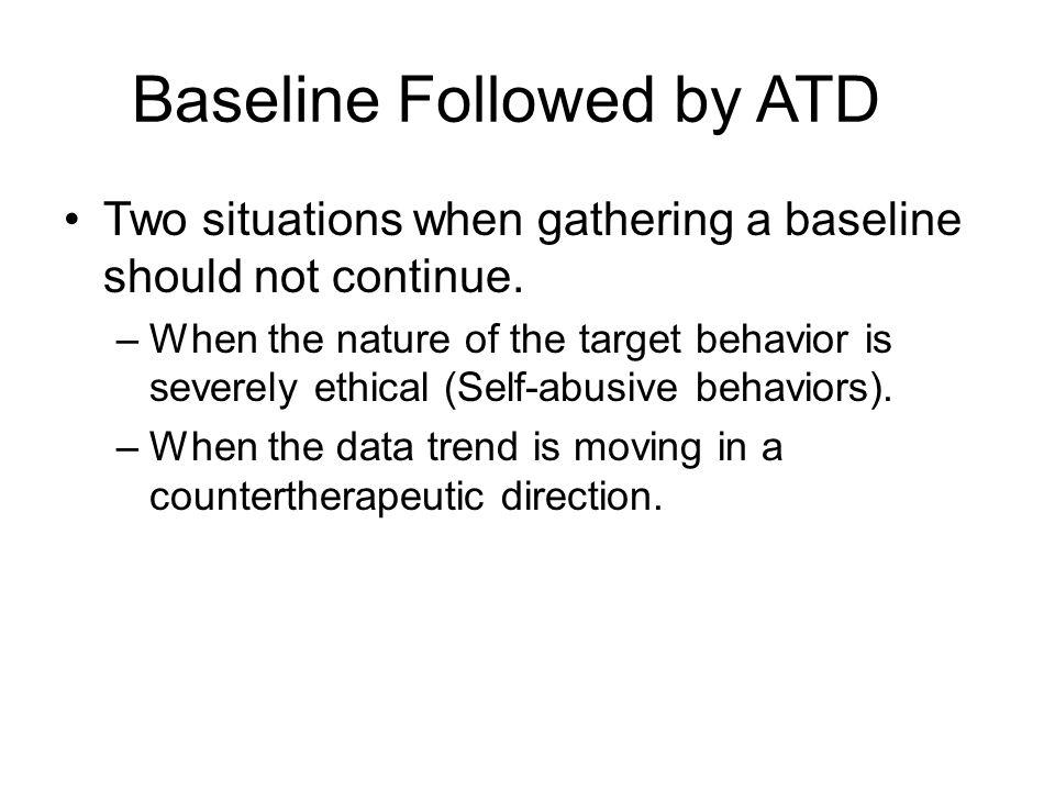 Baseline Followed by ATD