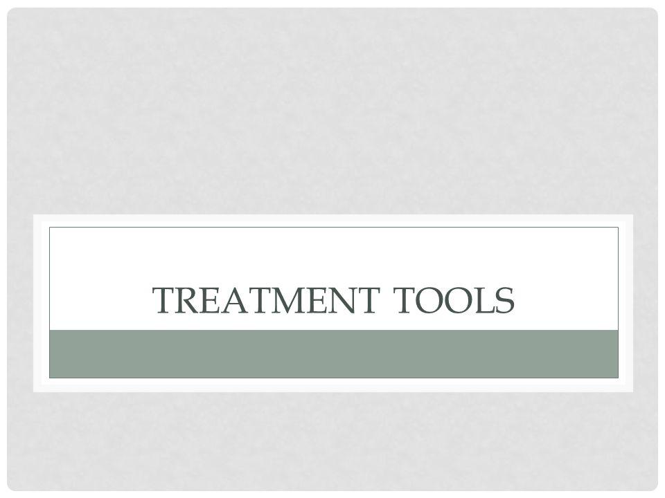TREATMENT TOOLS
