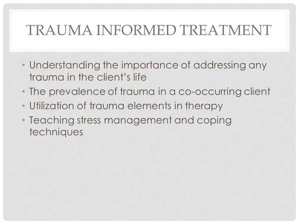 TRAUMA INFORMED TREATMENT