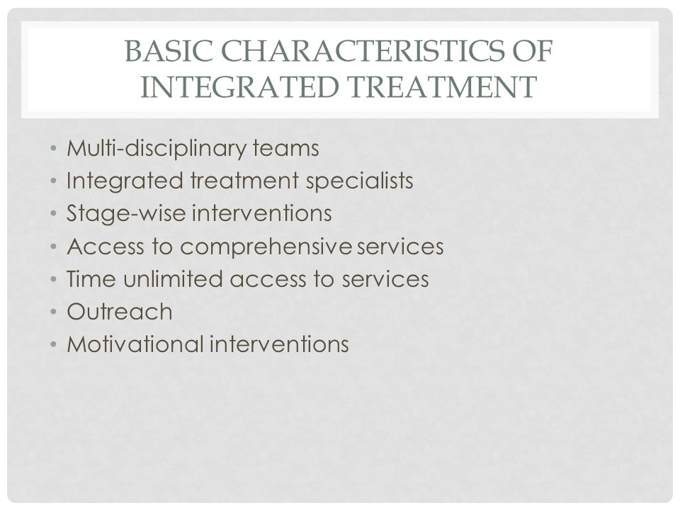 BASIC CHARACTERISTICS OF INTEGRATED TREATMENT