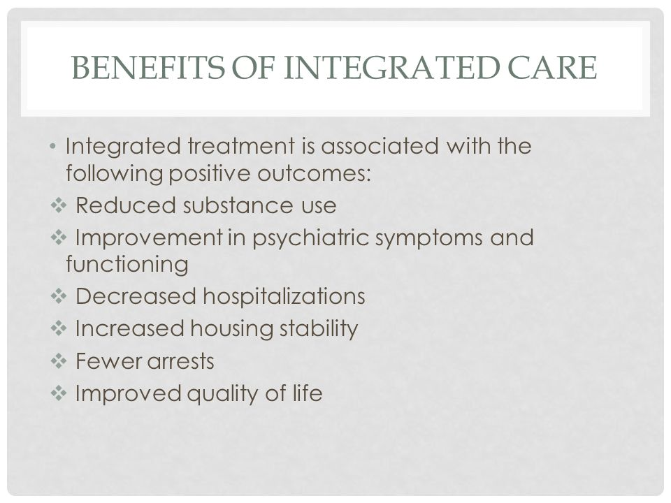 BENEFITS OF INTEGRATED CARE