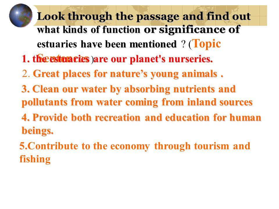 1. the estuaries are our planet s nurseries.