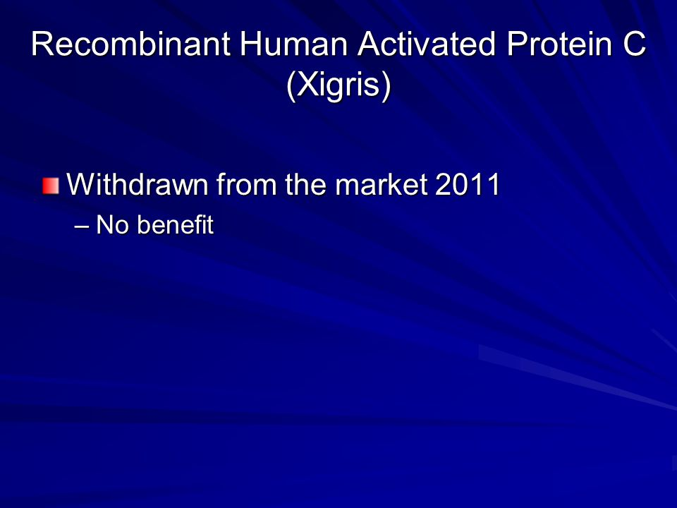 Recombinant Human Activated Protein C (Xigris)