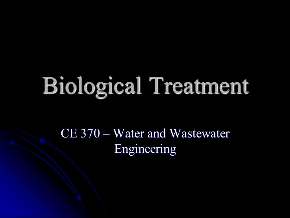CE 370 – Water and Wastewater Engineering
