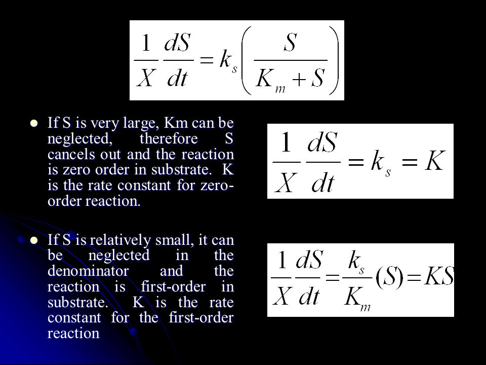 If S is very large, Km can be neglected, therefore S cancels out and the reaction is zero order in substrate. K is the rate constant for zero-order reaction.