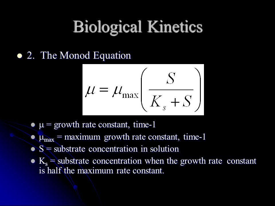 Biological Kinetics 2. The Monod Equation