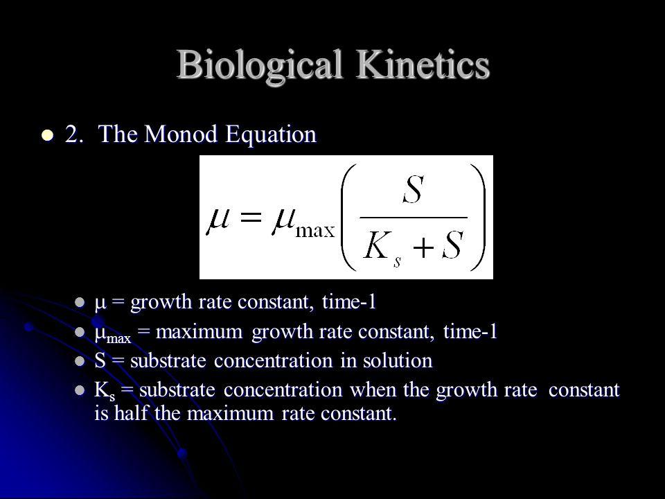 Biological Kinetics 2. The Monod Equation